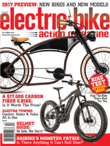 ON THE COVER: Hi-Power Cycles' beautiful new cruiser, customized with a 2000-watt motor that drives it to 40 MPH, and Haibike's new Full FatSix full-suspension electric fat bike. It was a total blast to ride, see our full review in this issue.